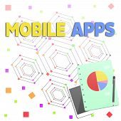 Word Writing Text Mobile Apps. Business Concept For Small Programs Are Made To Work On Phones Like A poster