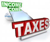 The words Taxes and Income on a scale or balance to help you find a fair level of tax breaks and ded