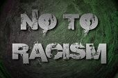 pic of stop hate  - No To Racism Concept text on background - JPG