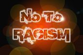 image of stop hate  - No To Racism Concept text on background - JPG