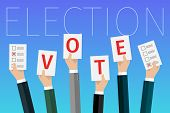 Concept Of Election. Hands Hold Sheets With A Word Vote, Election Day Campaign. Flat Design, Vector  poster