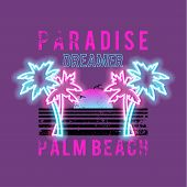 Paradise Dreamer, Palm Beach Slogan. Neon Palm And Sun. Rock And Roll Patch. Typography Graphic Prin poster