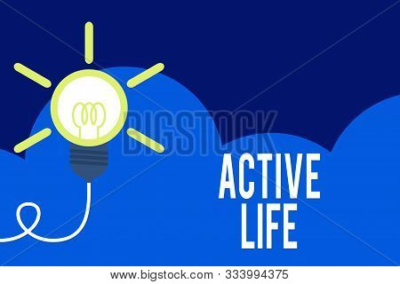 poster of Handwriting Text Active Life. Concept Meaning Way Of Life That Integrates Physical Activity Into You