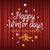 Happy Winter Days, I Wish You Magic Holiday Postcard Decorated By Bell And Text On Red Curtain. Xmas poster