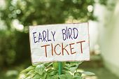 Conceptual Hand Writing Showing Early Bird Ticket. Business Photo Showcasing Buying A Ticket Before  poster