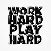 Work Hard Play Hard. Motivational Phrase. Hand Drawn Vector Lettering. Cartoon Style. poster