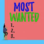 Handwriting Text Most Wanted. Concept Meaning Listing Of The Names Of Demonstratings Who Are Urgentl poster