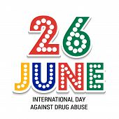 image of abused  - illustration of a colorful stylish text for International Day Against Drug Abuse - JPG