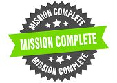 Mission Complete Sign. Mission Complete Green-black Circular Band Label poster