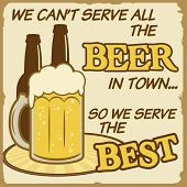 We Can't Serve All The Beer Poster