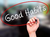 pic of  habits  - Man Hand writing Good Habits with black marker on visual screen - JPG