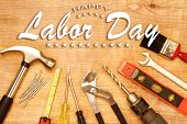 Happy Labor Day. Tools on wood poster