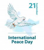 International Peace Day. September 21st. Hand Drawing Of A Peace Dove. Background Template For Poste poster