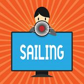 Conceptual Hand Writing Showing Sailing. Business Photo Showcasing Action Of Sail In Ship Or Boat Sp poster