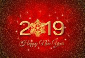 New Year 2019 Greeting Card. 2019 Golden New Year Sign With Golden Snowflake And Glitter On Red Back poster