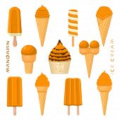 Vector Illustration For Natural Mandarin Ice Cream On Stick, In Paper Bowls, Wafer Cones. Ice Cream  poster