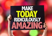 stock photo of amaze  - Make Today Ridiculously Amazing card with bokeh background - JPG