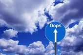 pic of oops  - road sign with warning inscription oops on the background of blue sky - JPG
