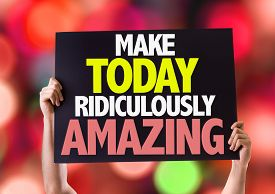 stock photo of feeling better  - Make Today Ridiculously Amazing card with bokeh background - JPG