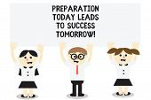 Word Writing Text Preparation Today Leads To Success Tomorrow. Business Concept For Prepare Yourself poster