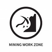 Mining Work Zone Icon Isolated On White Background. Mining Work Zone Icon Simple Sign. Mining Work Z poster