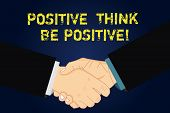 Handwriting Text Writing Think Positive Be Positive. Concept Meaning Always Have Motivation Attitude poster