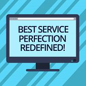 Text Sign Showing Best Service Perfection Redefined. Conceptual Photo High Quality Excellent Top Ser poster