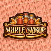 Vector Logo For Maple Syrup, Dark Vintage Tag With 3 Different Bottles With Sweet Syrup And Maple Le poster