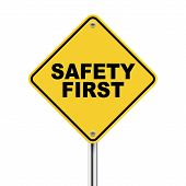 image of precaution  - 3d illustration of safety first road sign isolated on white background - JPG