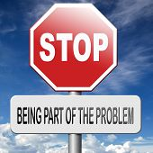 image of take responsibility  - stop being part of the problem Take up responsibility and work for a better world - JPG
