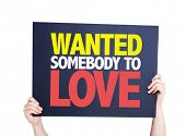 stock photo of lost love  - Wanted Somebody to Love card isolated on white - JPG
