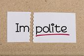 stock photo of politeness  - Two pieces of white paper with the word impolite turned into polite - JPG