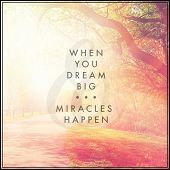 Inspirational Typographic Quote - When you dream big, miracles happen poster