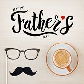 Mustache, Glasses And Cup Of Coffee On Wooden Background. Happy Fathers Day Background poster