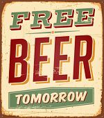 foto of drawing beer  - Vintage Free Beer Tomorrow Metal Sign   - JPG