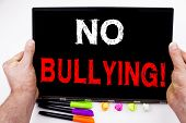 No Bullying Text Written On Tablet, Computer In The Office With Marker, Pen, Stationery. Business Co poster