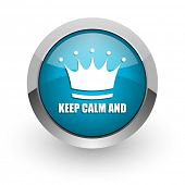 Keep calm and blue silver metallic chrome border web and mobile phone icon on white background with  poster