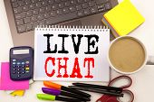 Word Writing Live Chat In The Office With Surroundings Such As Laptop, Marker, Pen, Stationery, Coff poster