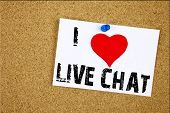 Hand Writing Text Caption Inspiration Showing I Love Live Chat Concept Meaning Chatting Communicatio poster