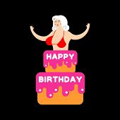 Happy Birthday Cake. Striptease Girl From Cake Congratulation. Vector Illustration poster