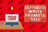 Writing Note Showing Self Publish Write Promote Sell. Business Photo Showcasing Auto Promotion Writi poster