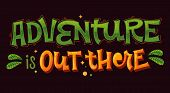Adventure Is Out There - Lettering Phrase. Colorful Vector Quote. Travel, Outdoor, Adventure, Nature poster