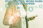 Word Writing Text Stay Positive Work Hard Make It Happen. Business Concept For Inspiration Motivatio poster