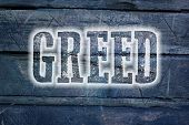 image of  greed  - Greed Concept text on background business idea - JPG