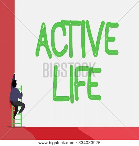 poster of Text Sign Showing Active Life. Conceptual Photo Way Of Life That Integrates Physical Activity Into Y