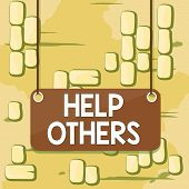 Word Writing Text Help Others. Business Concept For The Action Of Helping Someone To Do Something Or poster