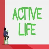 Text Sign Showing Active Life. Conceptual Photo Way Of Life That Integrates Physical Activity Into Y poster