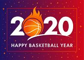 Happy Basketball Year 2020 Text With Ball In Flame On Orange Background. Merry Christmas Vector Illu poster