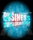 stock photo of transformation  - business transformation words on touch screen interface - JPG