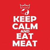 Keep Calm And Eat Meat Motivation Lettering. Carnivore Diet Vector Illustration. poster